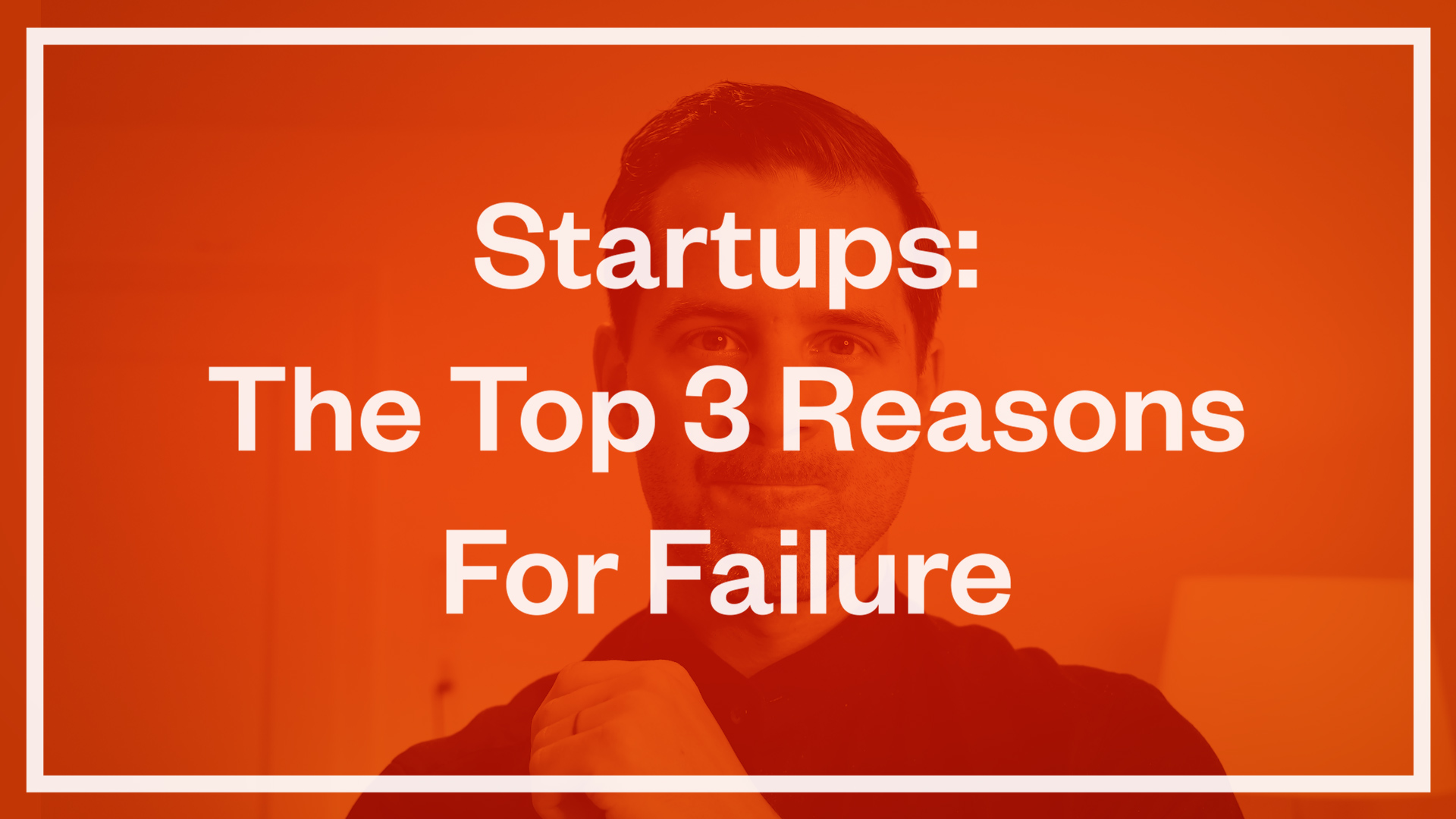 Startups: The Top 3 Reasons For Failure