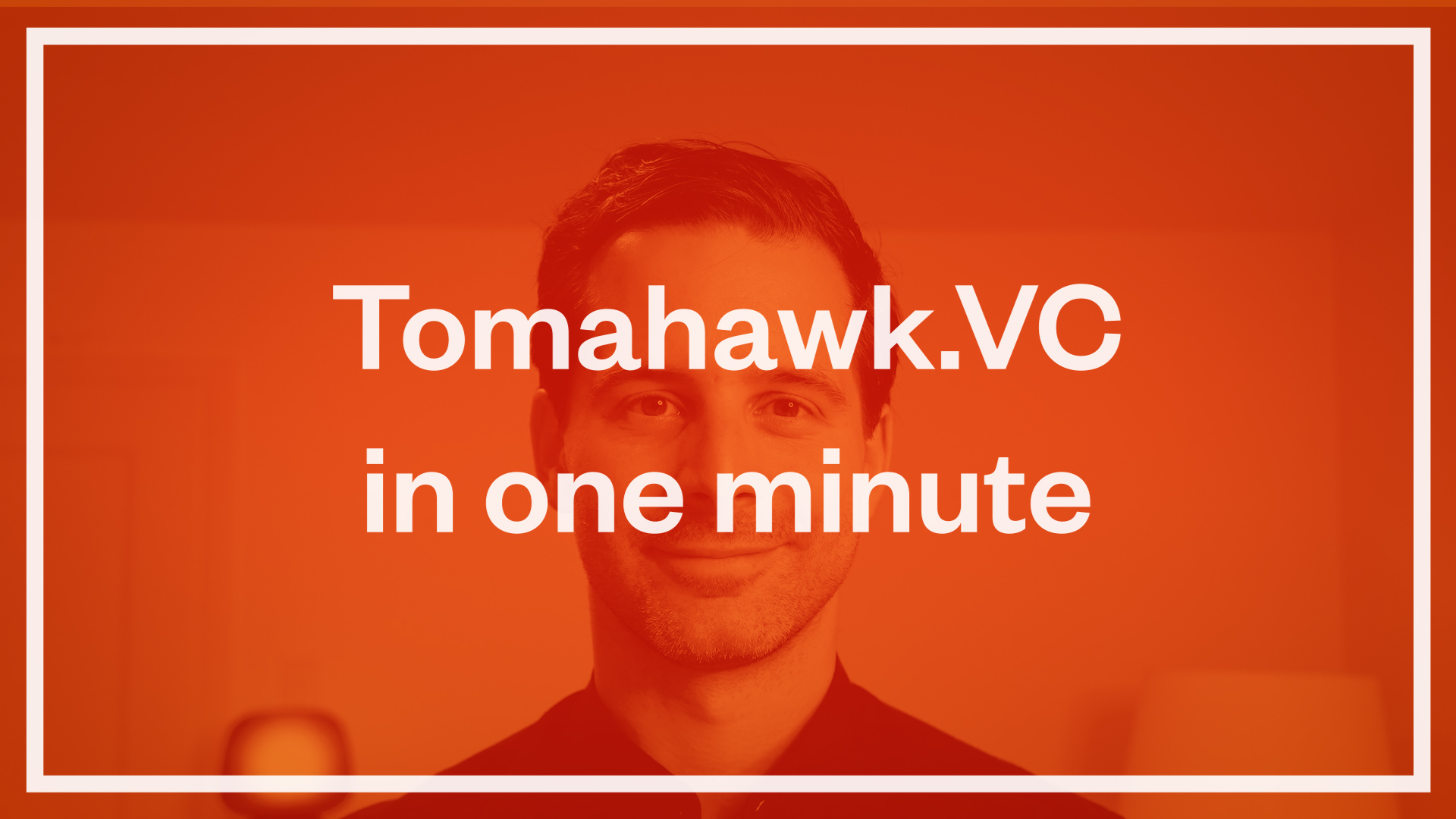 Tomahawk.VC in 1 Minute