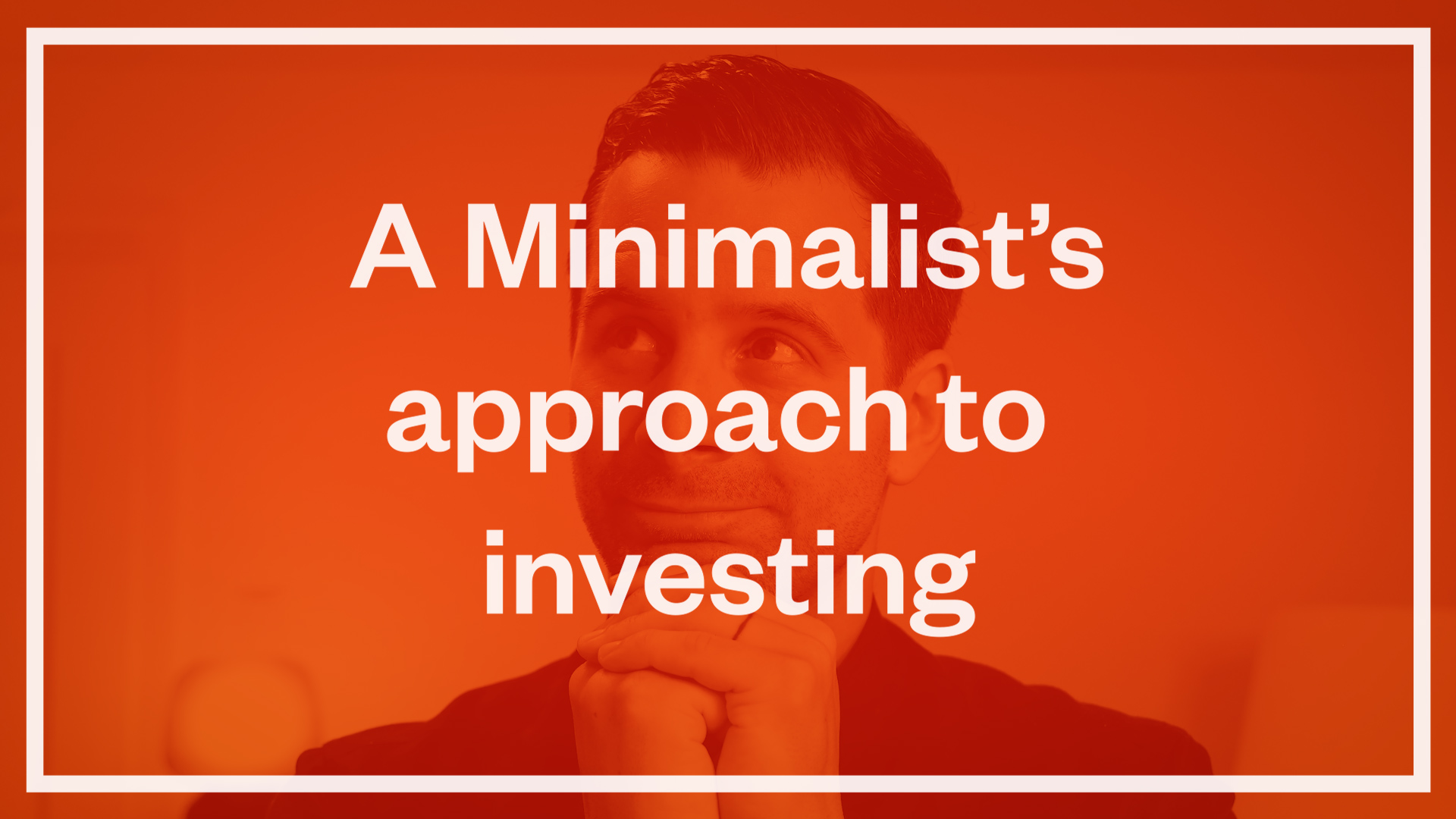 A Minimalist's approach to investing