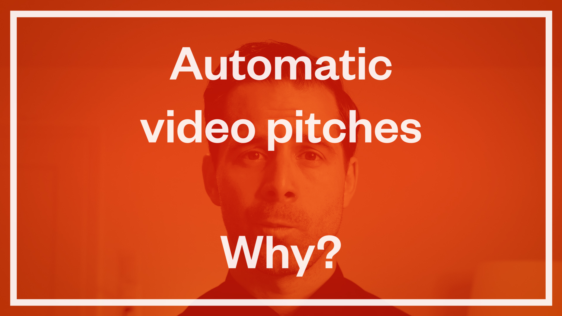 Automated Video Pitches: Why?