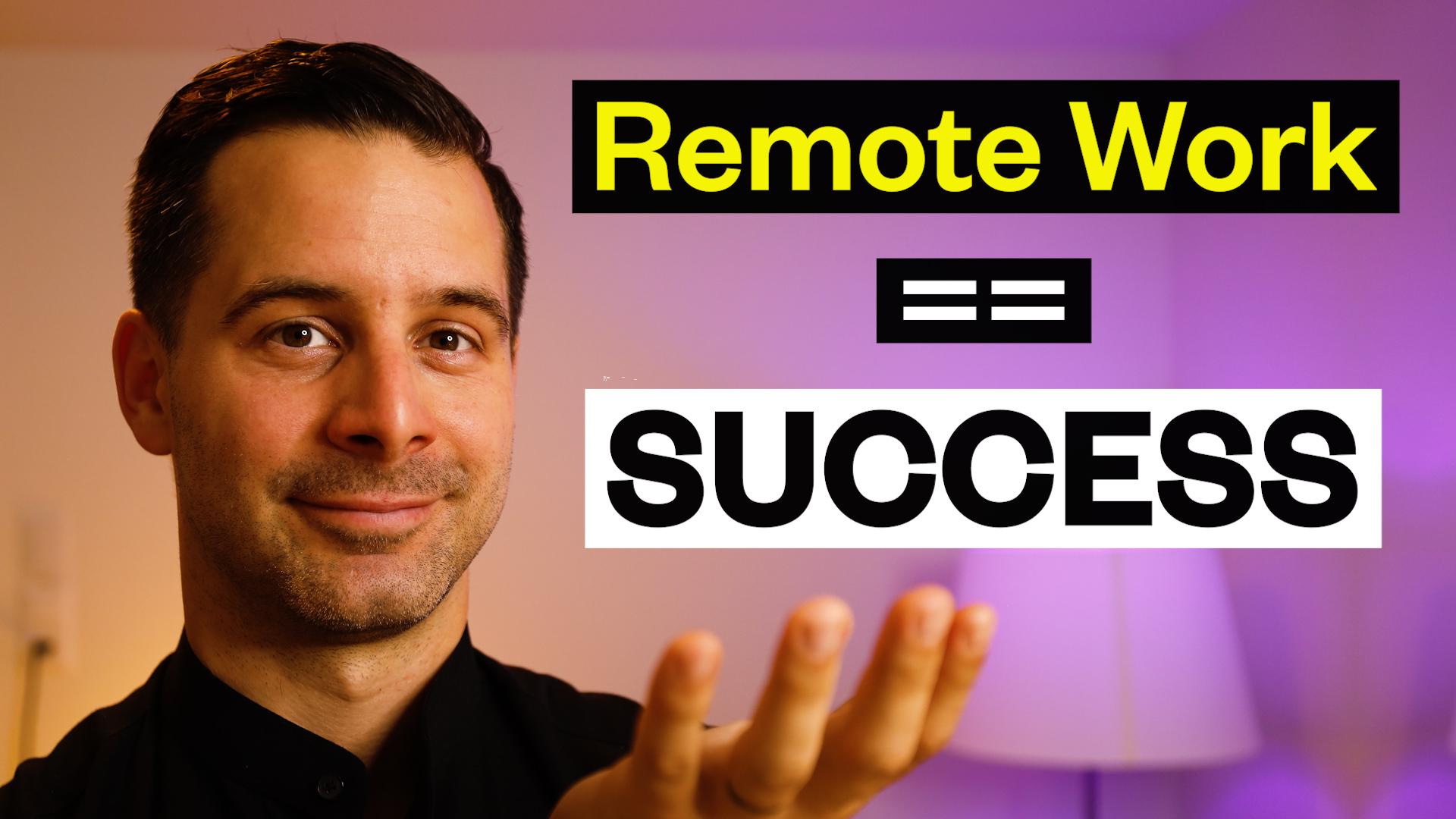 Remote Work == Success