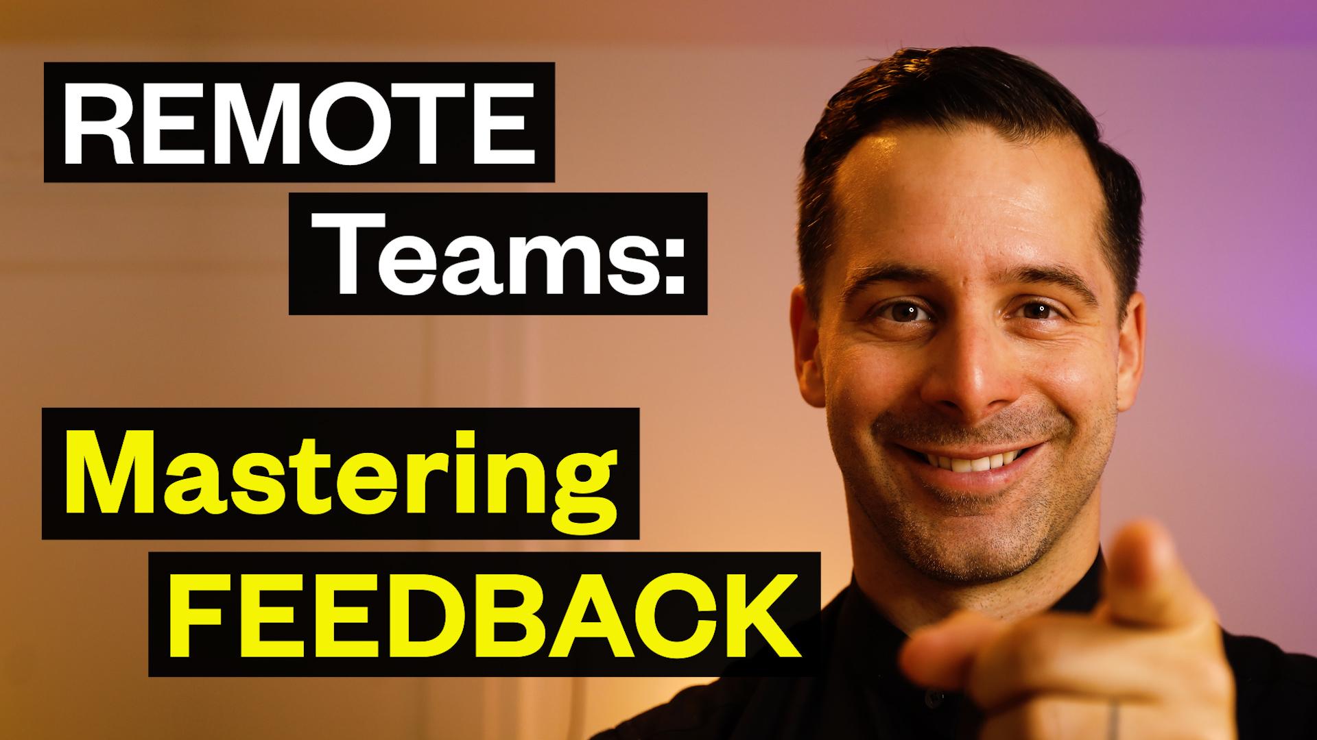 Remote Teams: Mastering Feedback