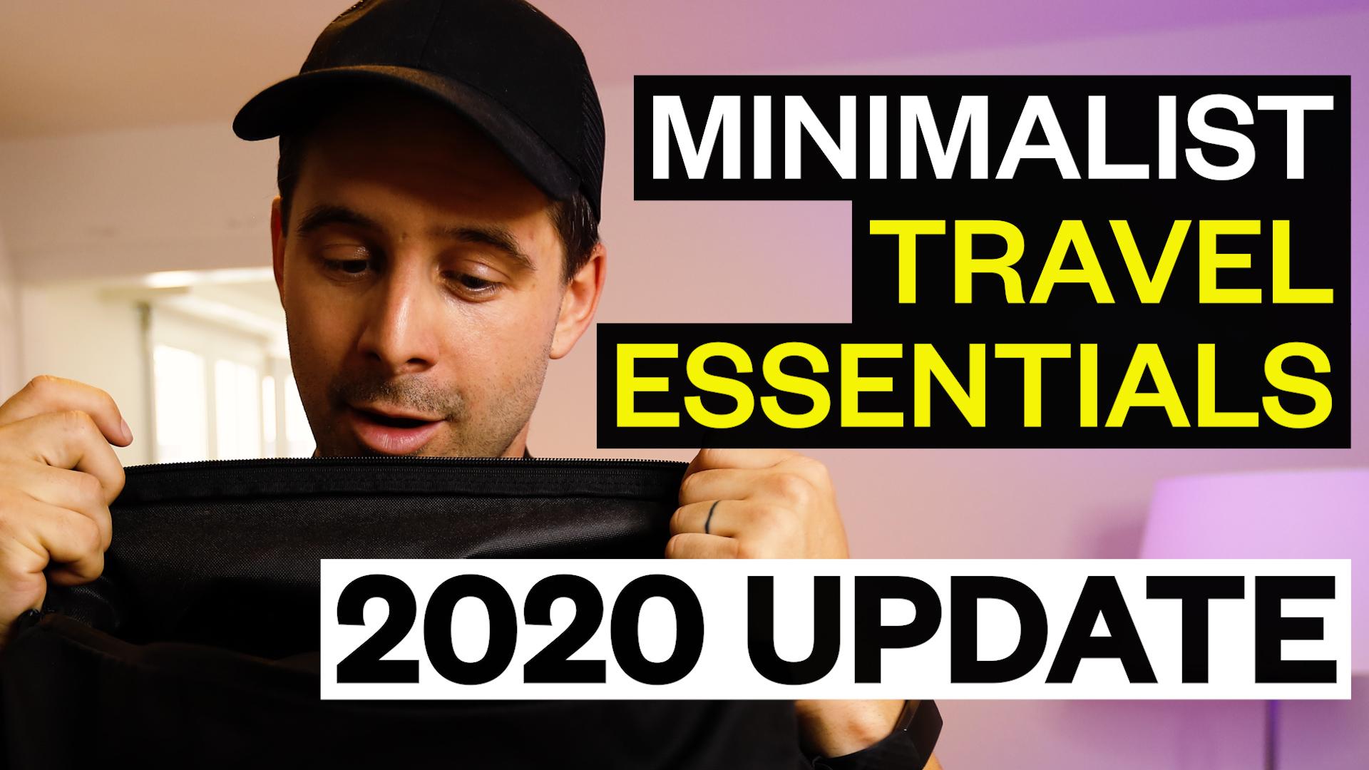 Minimalist Travel Essentials - 2020 Update