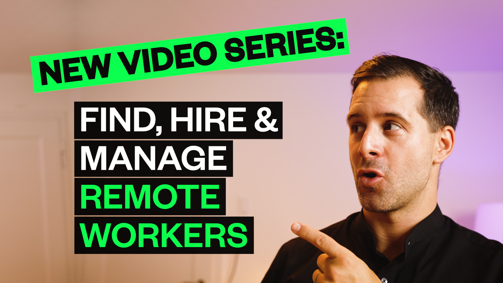 New video series: Find, hire & manage remote workers