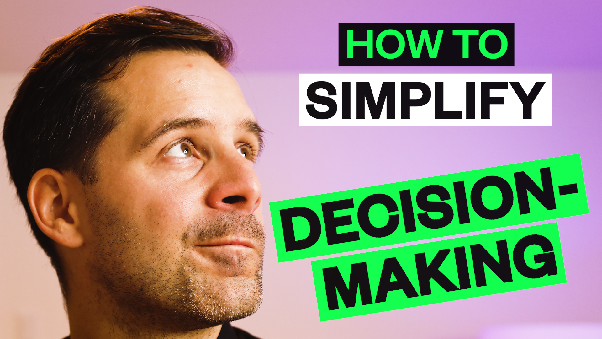 How to Simplify Decision-Making