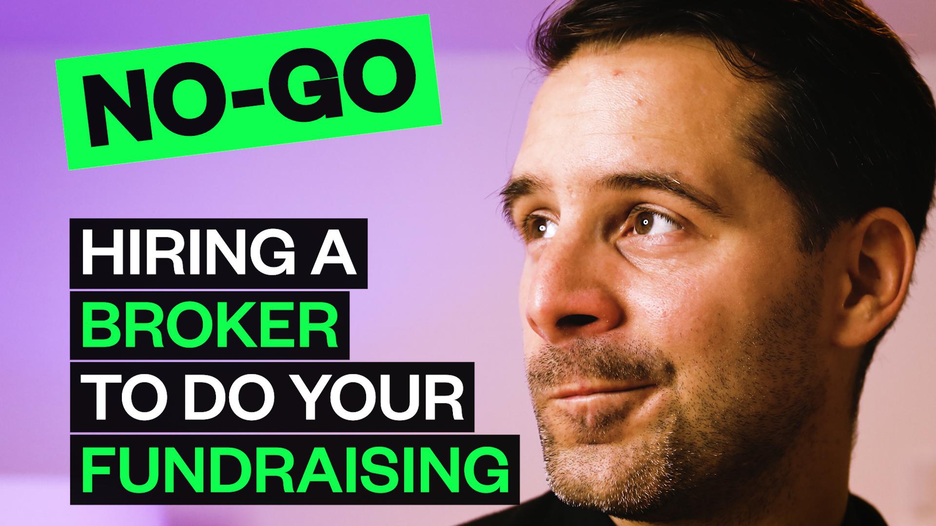 NO-GO: Hiring A Broker to Do Your Fundraising