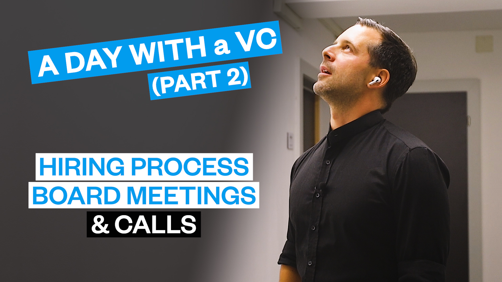 A Day With a VC (Part 2) - Hiring Process, Board Meetings & Calls