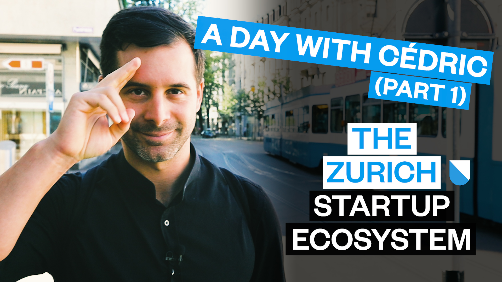 A Day With Cédric (Part 1) - The Zurich Startup Ecosystem