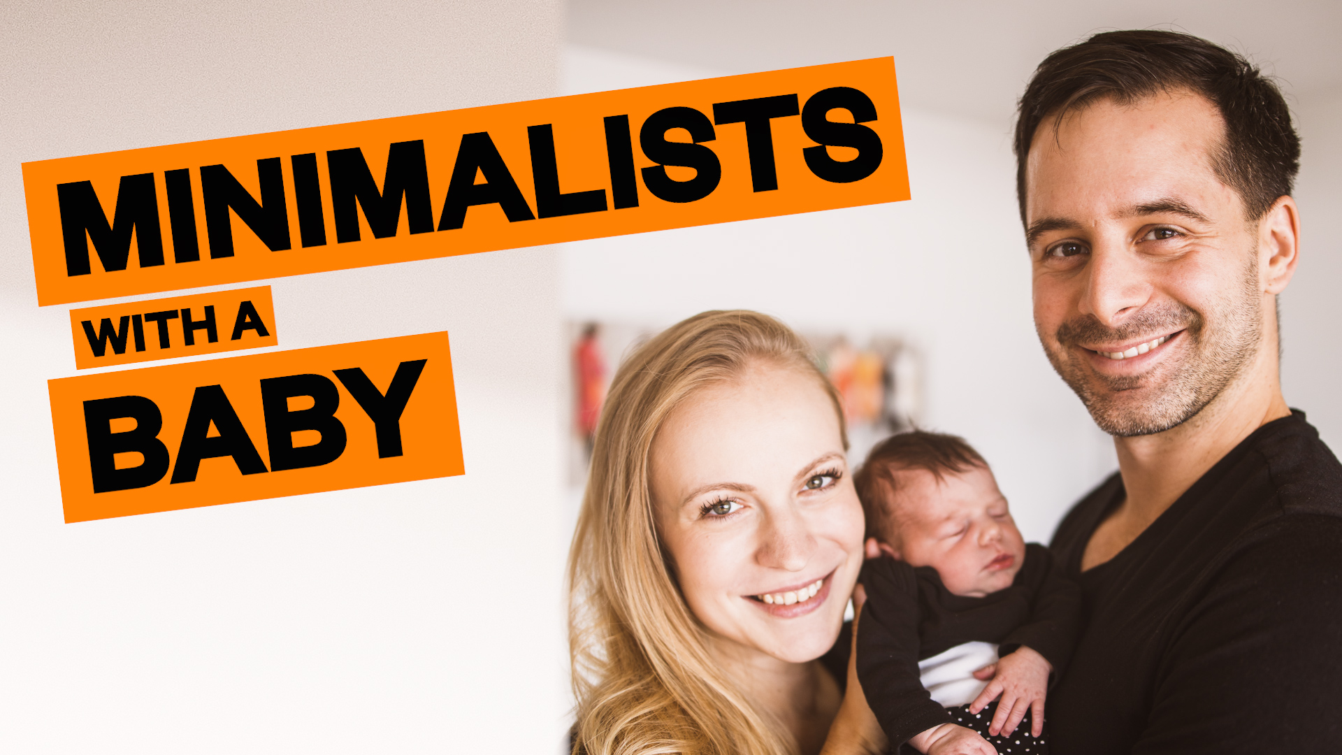 Minimalists With a Baby - What Has Changed?