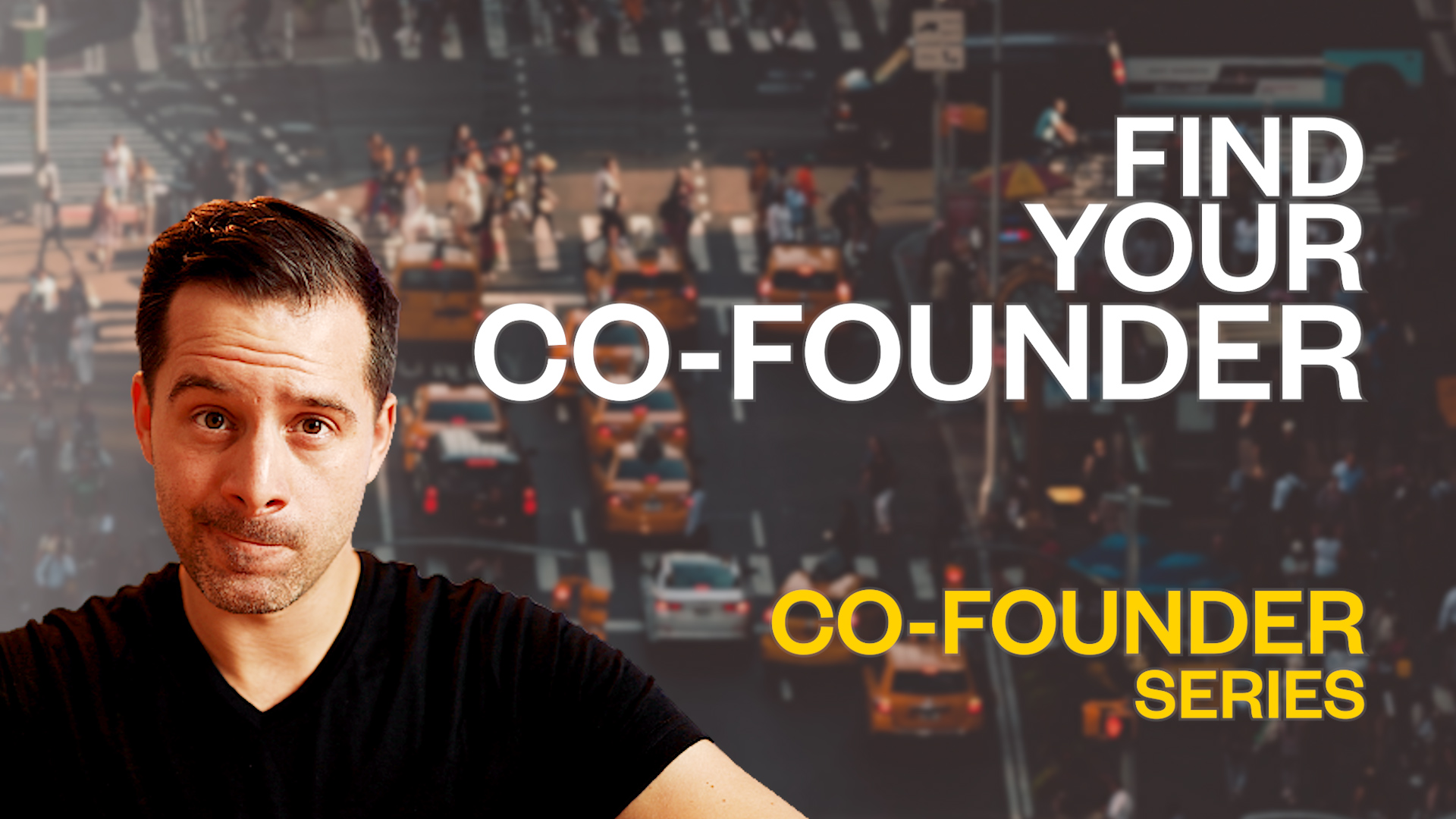 Co-Founders 1/3: Where & How to Find Them
