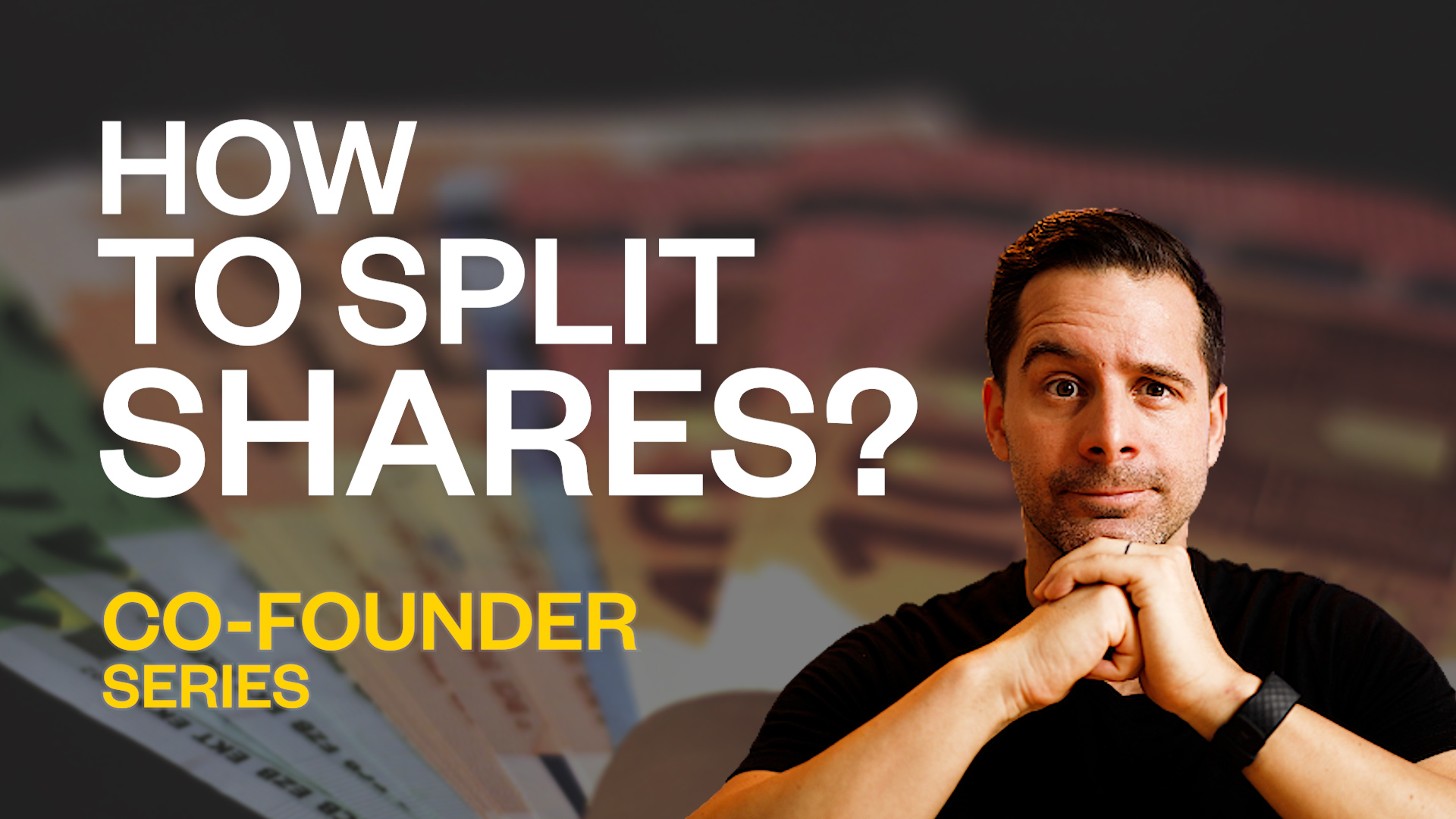 Co-Founders 2/3: How Do You Split Equity Among Co-Founders?