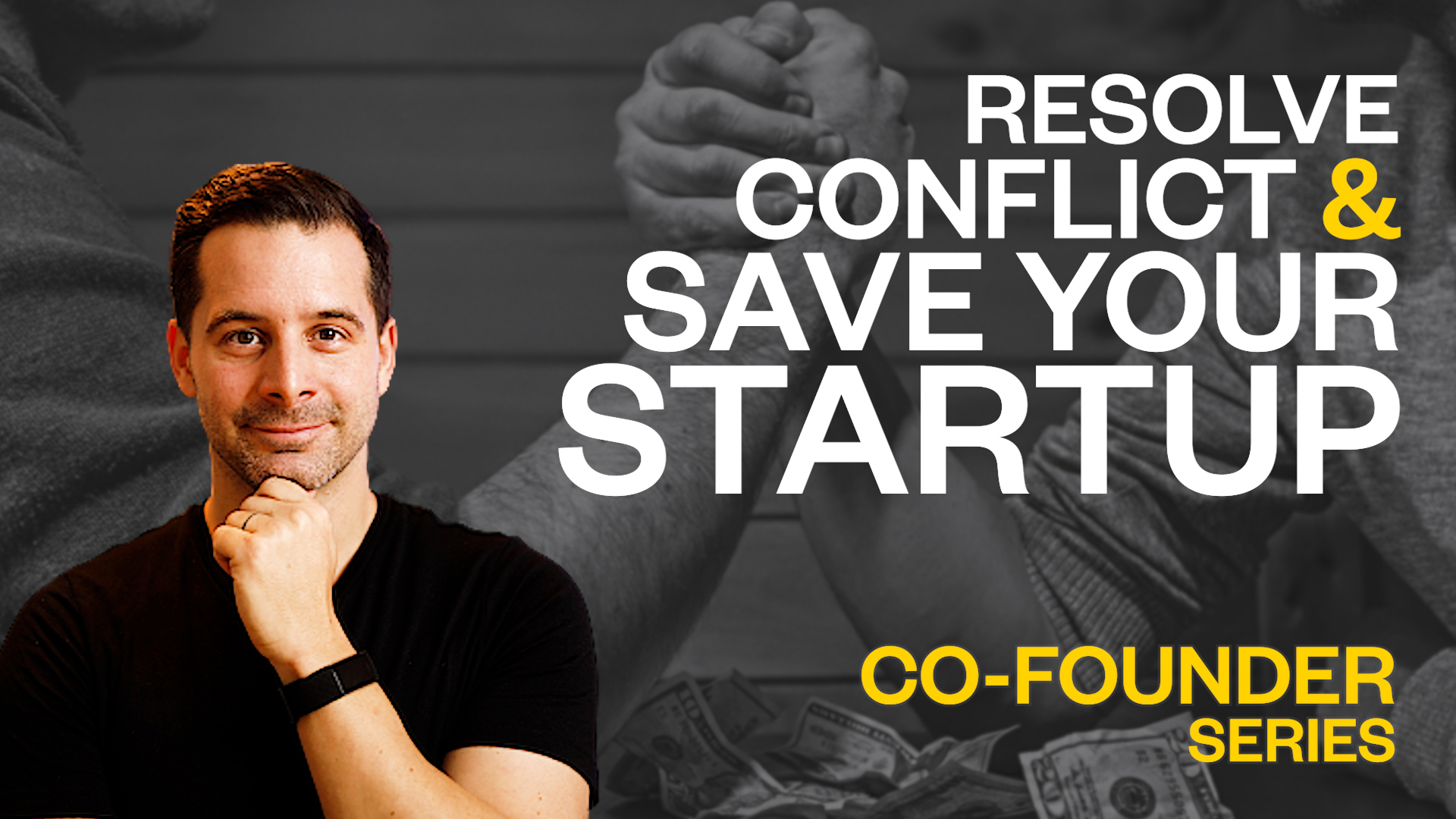Co-Founders 3/3: Effectively Resolve Conflicts Among Co-Founders